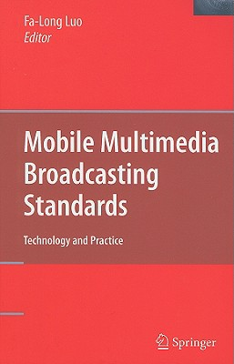 Mobile Multimedia Broadcasting Standards By Luo, Fa-Long