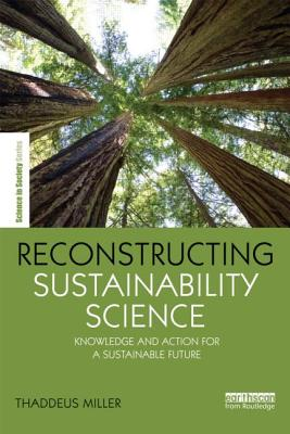 Reconstructing Sustainability Science By Miller, Thaddeus (EDT)